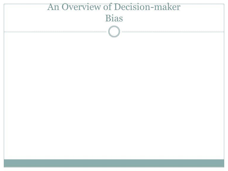 An Overview of Decision-maker Bias