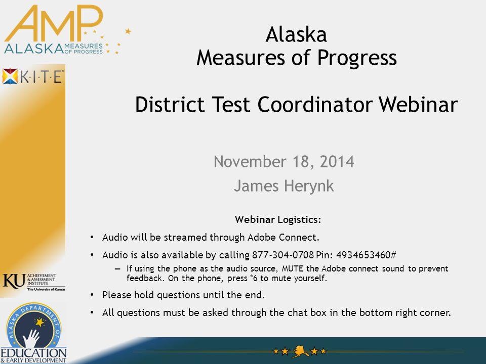 EducatorDecember 9 th, 2014 District Test CoordinatorDecember 10 th, 2014 Technology DirectorDecember 11 th, 2014 Upcoming Webinars