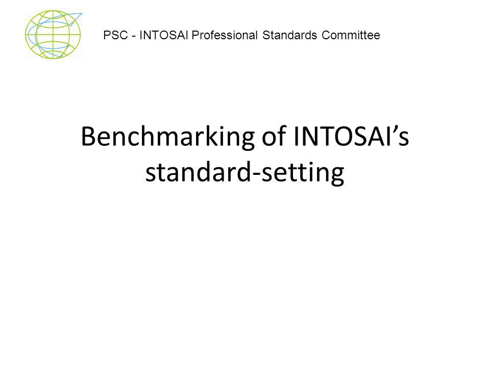 Benchmarking of INTOSAI's standard-setting PSC - INTOSAI Professional Standards Committee