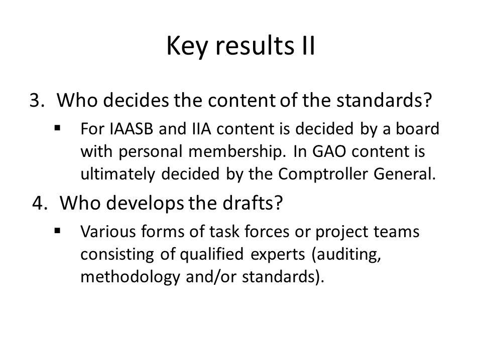 Key results II 3.Who decides the content of the standards.