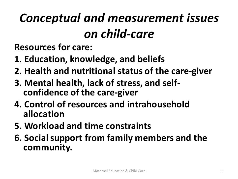 Conceptual and measurement issues on child-care Resources for care: 1.