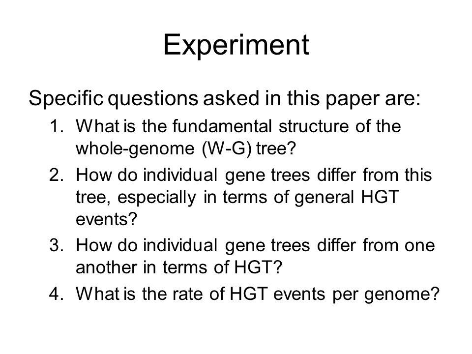 Experiment Specific questions asked in this paper are: 1.What is the fundamental structure of the whole-genome (W-G) tree.