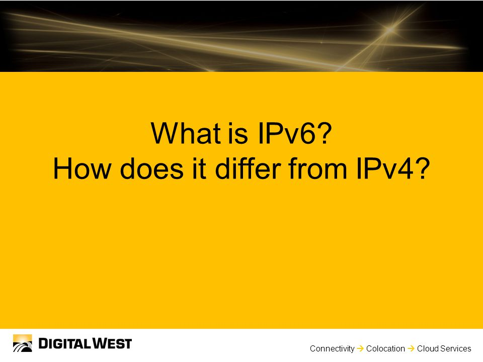 Connectivity  Colocation  Cloud Services What is IPv6 How does it differ from IPv4