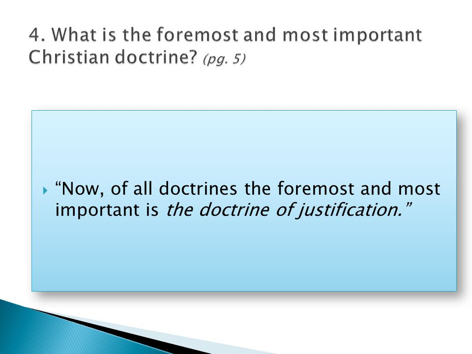  Now, of all doctrines the foremost and most important is the doctrine of justification.