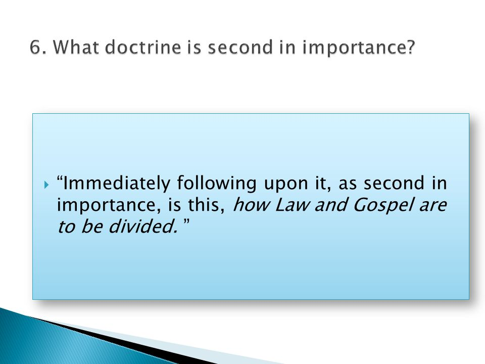  Immediately following upon it, as second in importance, is this, how Law and Gospel are to be divided.
