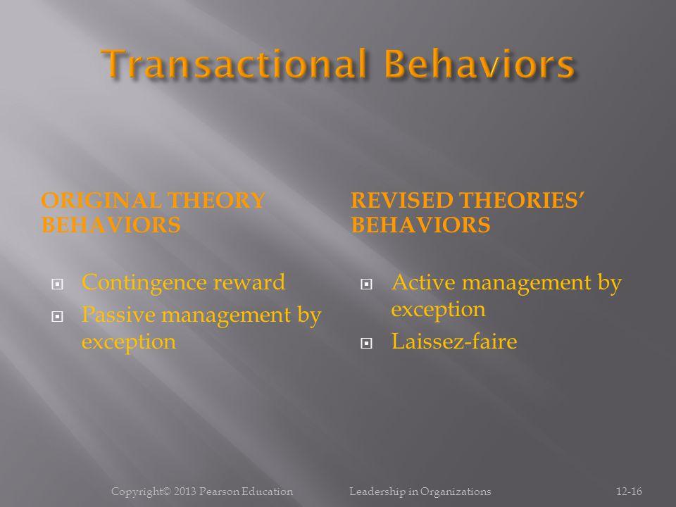ORIGINAL THEORY BEHAVIORS REVISED THEORIES' BEHAVIORS  Contingence reward  Passive management by exception  Active management by exception  Laisse
