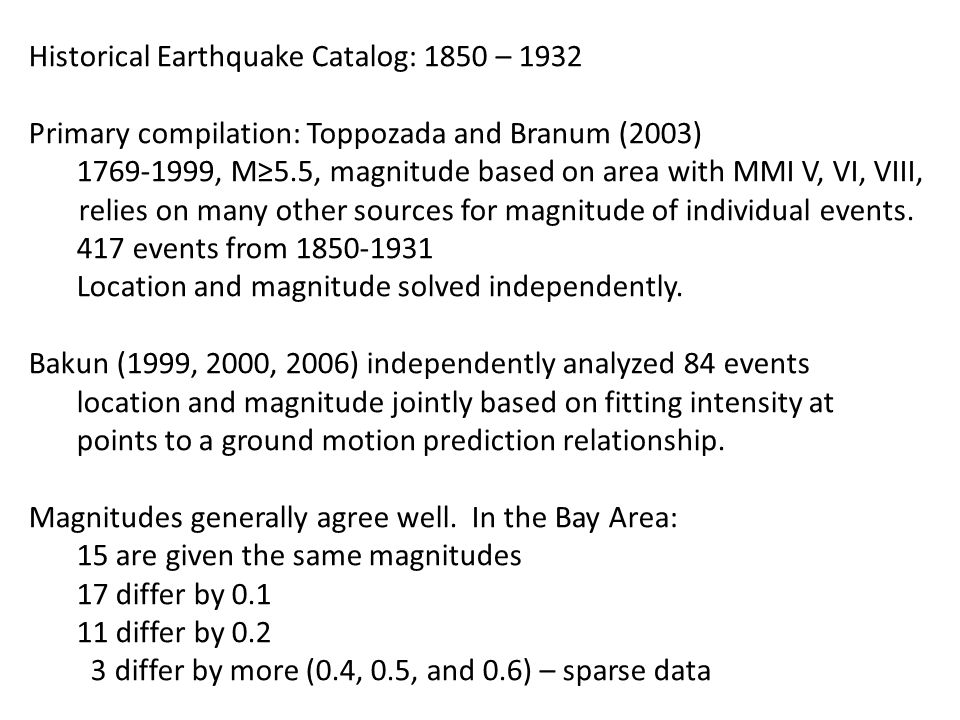 Plans for UCERF3: Further consider uncertainties and biases in intensity assignments and magnitudes of historic earthquakes.