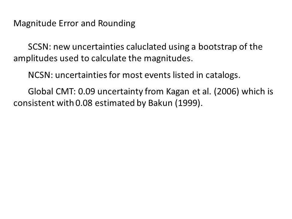 Magnitude Error and Rounding SCSN: new uncertainties caluclated using a bootstrap of the amplitudes used to calculate the magnitudes.