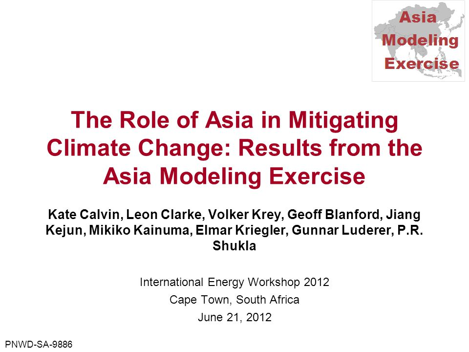 The Role of Asia in Mitigating Climate Change: Results from the Asia Modeling Exercise Kate Calvin, Leon Clarke, Volker Krey, Geoff Blanford, Jiang Kejun, Mikiko Kainuma, Elmar Kriegler, Gunnar Luderer, P.R.