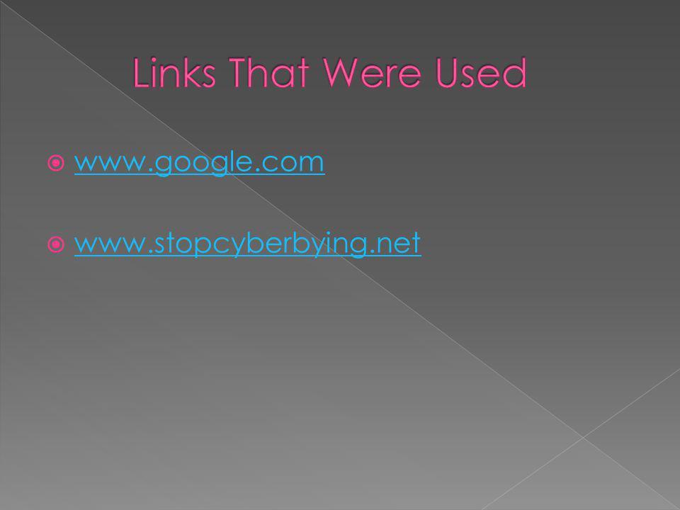  www.google.com www.google.com  www.stopcyberbying.net www.stopcyberbying.net