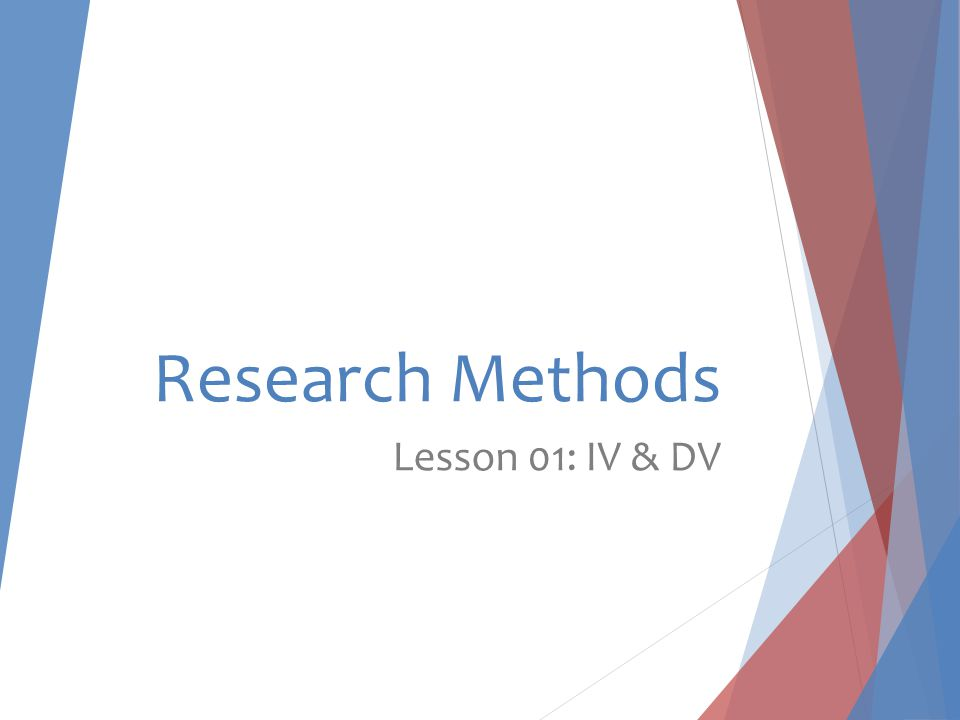Research Methods Lesson 01: IV & DV