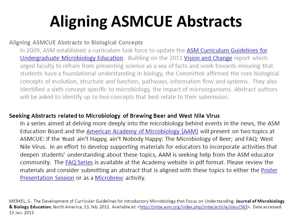Aligning ASMCUE Abstracts Aligning ASMCUE Abstracts to Biological Concepts In 2009, ASM established a curriculum task force to update the ASM Curriculum Guidelines for Undergraduate Microbiology Education.