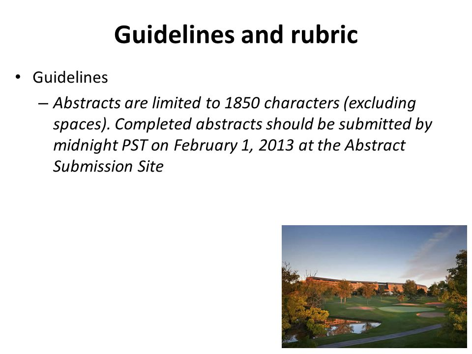 Guidelines and rubric Guidelines – Abstracts are limited to 1850 characters (excluding spaces).