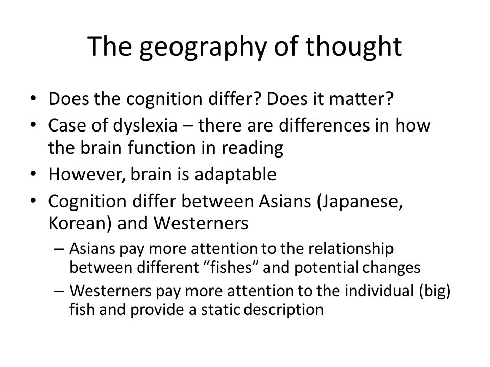 The geography of thought Does the cognition differ.