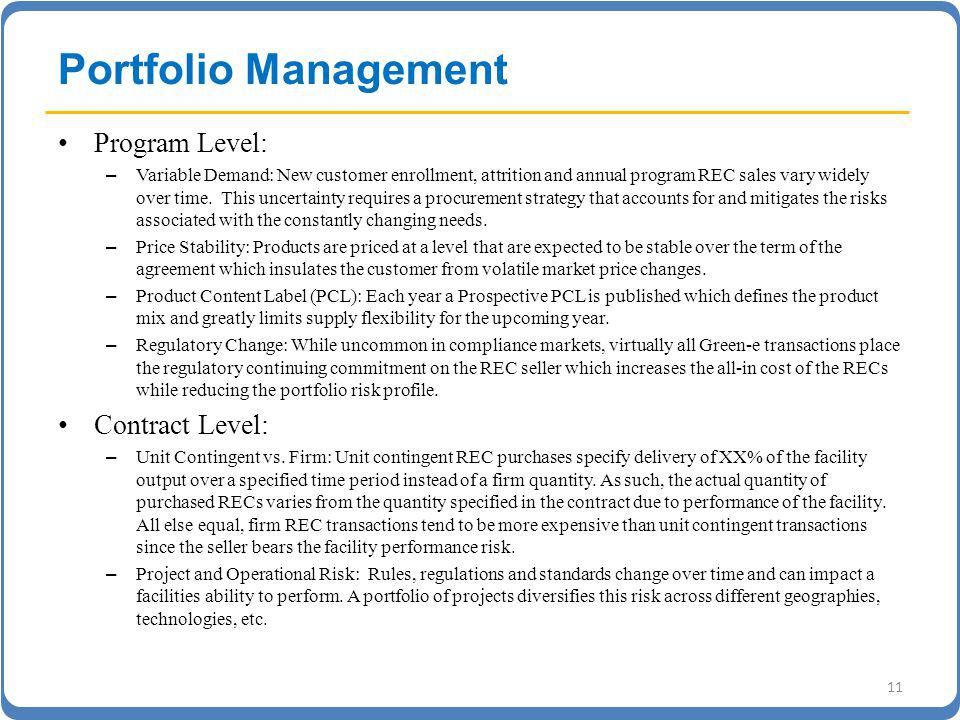 Portfolio Management Program Level: – Variable Demand: New customer enrollment, attrition and annual program REC sales vary widely over time.
