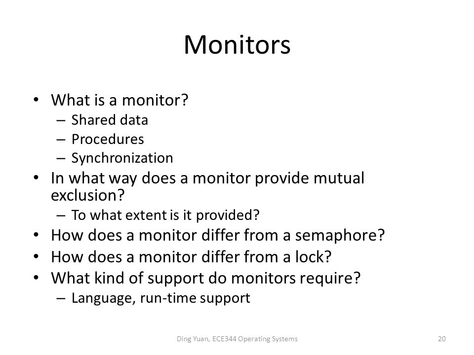 Monitors What is a monitor.