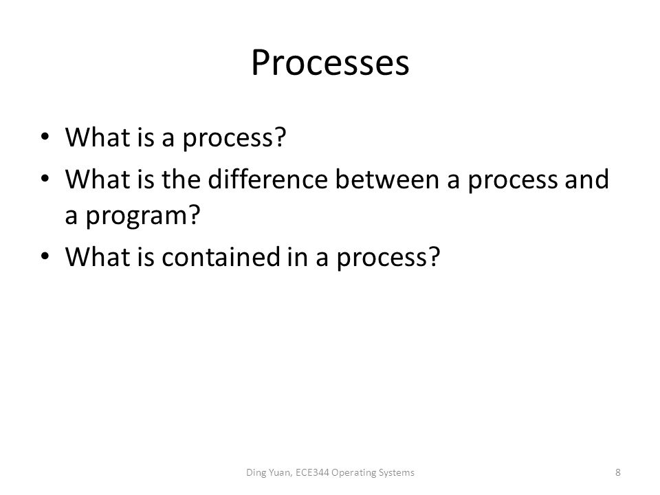 Processes What is a process.What is the difference between a process and a program.