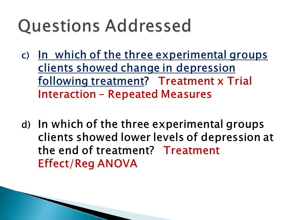 c) In which of the three experimental groups clients showed change in depression following treatment.