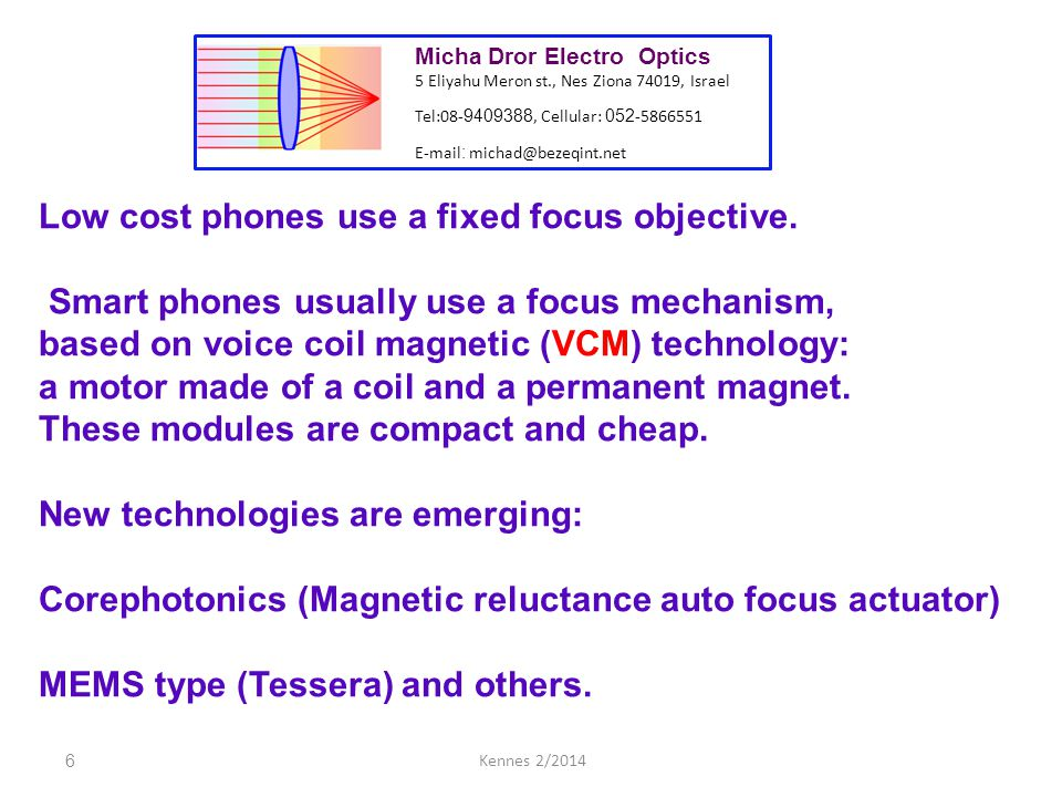 7Kennes 2/2014 Low Until recently some mobile phones employed Extended Depth Of Focus (EDOF) technology.