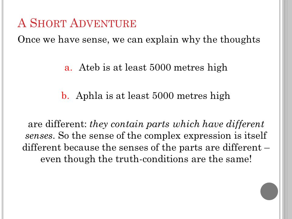 A S HORT A DVENTURE Once we have sense, we can explain why the thoughts a.Ateb is at least 5000 metres high b.Aphla is at least 5000 metres high are d