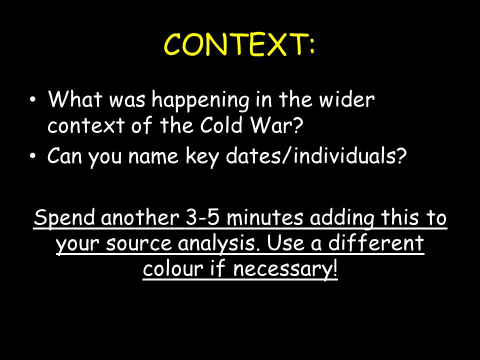 CONTEXT: What was happening in the wider context of the Cold War.