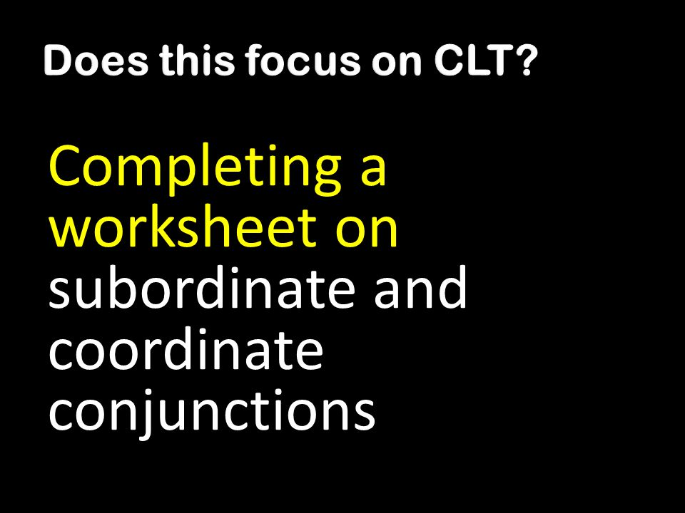 Completing a worksheet on subordinate and coordinate conjunctions