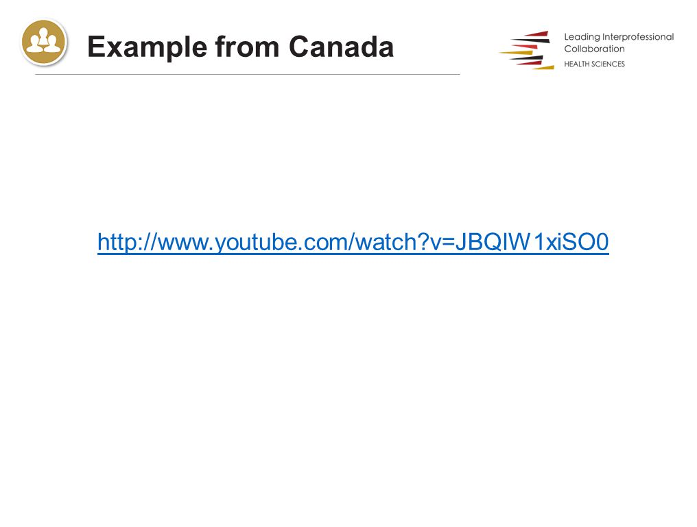 Example from Canada http://www.youtube.com/watch v=JBQIW1xiSO0