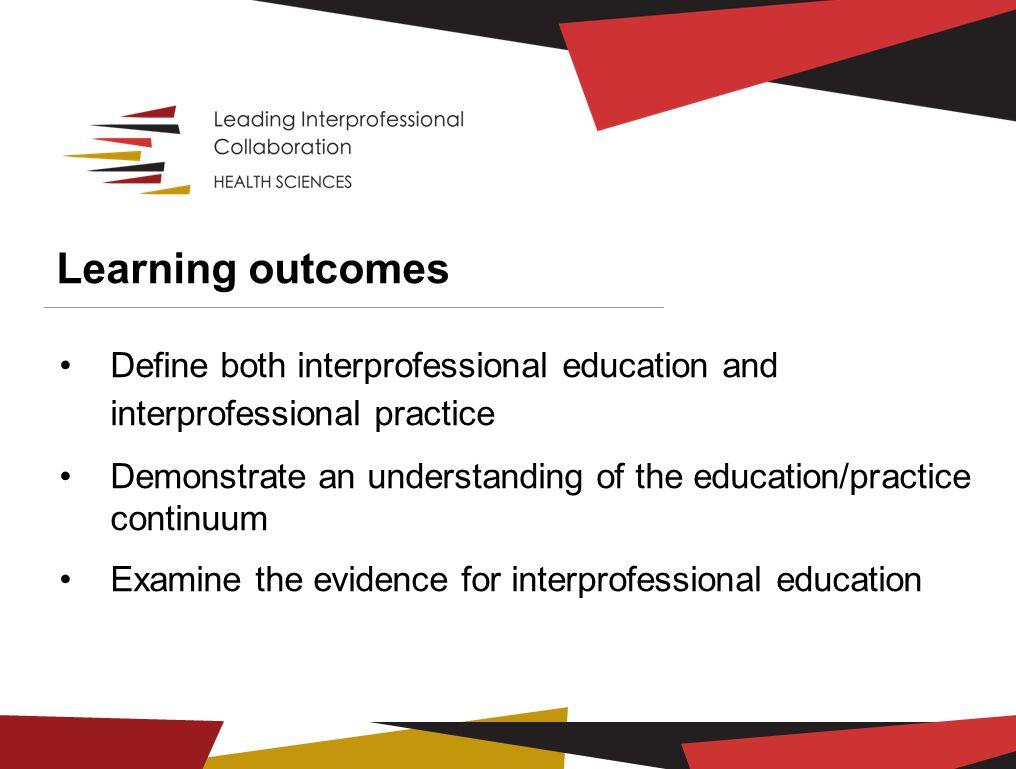 Advancing interprofessional education and practice in Australia (© University of Toronto ehpic™, 2013) Interprofessional Education Interdependent Interprofessional Practice