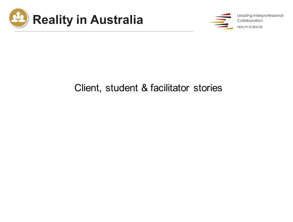 Reality in Australia Client, student & facilitator stories