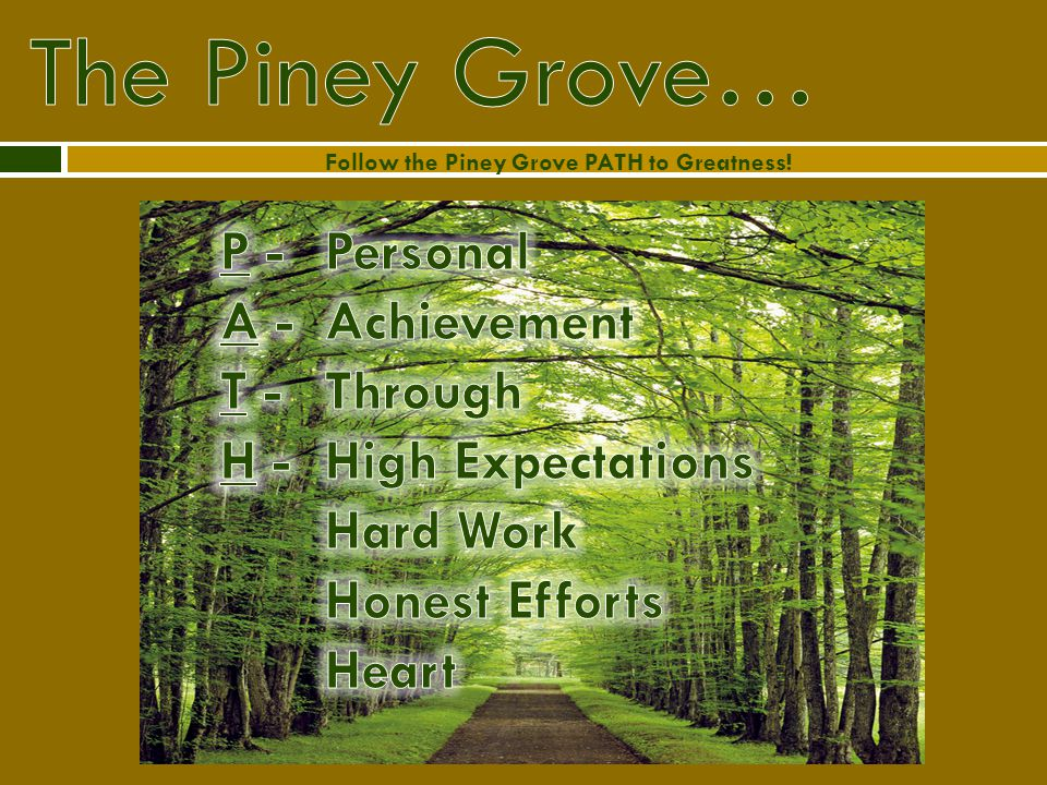 Follow the Piney Grove PATH to Greatness!