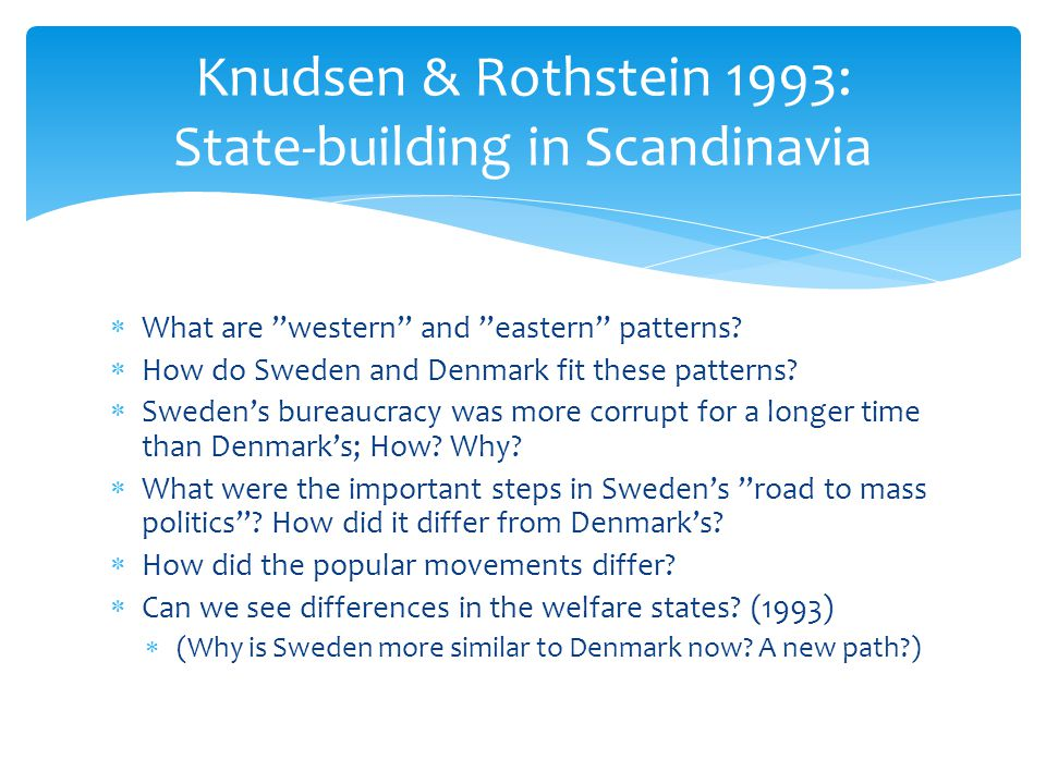  What are western and eastern patterns.  How do Sweden and Denmark fit these patterns.