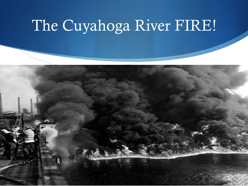 The Cuyahoga River FIRE!