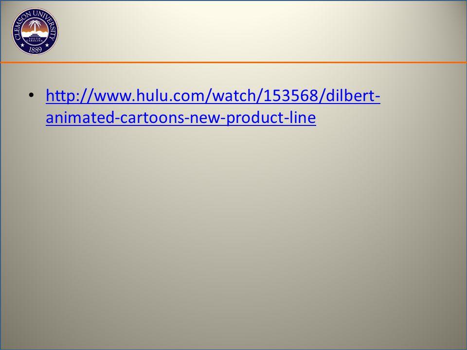 http://www.hulu.com/watch/153568/dilbert- animated-cartoons-new-product-line http://www.hulu.com/watch/153568/dilbert- animated-cartoons-new-product-line