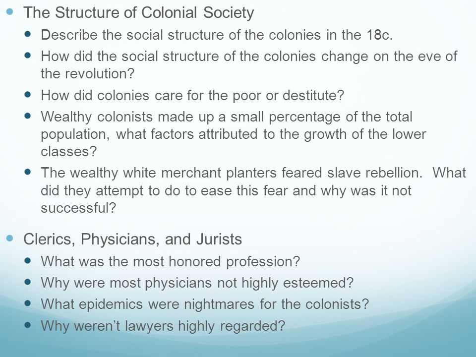 The Structure of Colonial Society Describe the social structure of the colonies in the 18c.