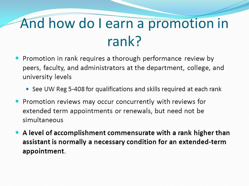 And how do I earn a promotion in rank? Promotion in rank requires a thorough performance review by peers, faculty, and administrators at the departmen