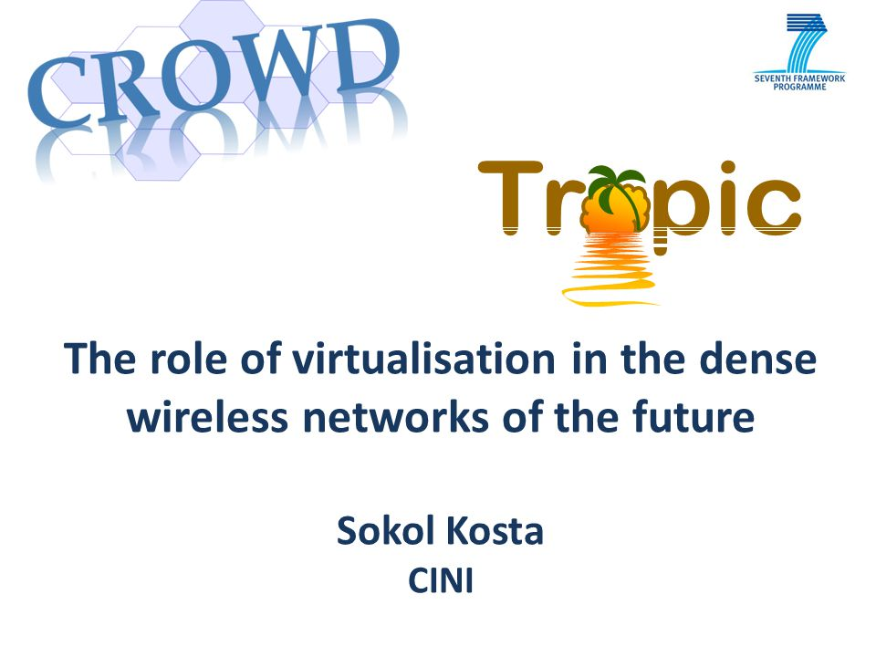 The role of virtualisation in the dense wireless networks of the future Sokol Kosta CINI