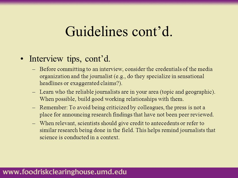 Guidelines cont'd. Interview tips, cont'd.