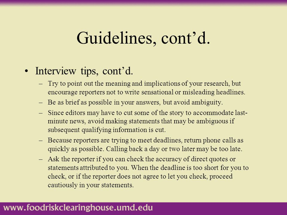 Guidelines, cont'd. Interview tips, cont'd.