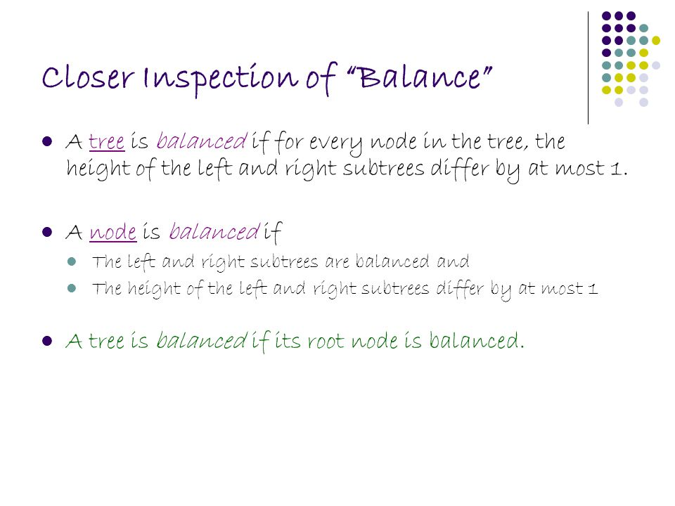 "Closer Inspection of ""Balance"" A tree is balanced if for every node in the tree, the height of the left and right subtrees differ by at most 1. A node"