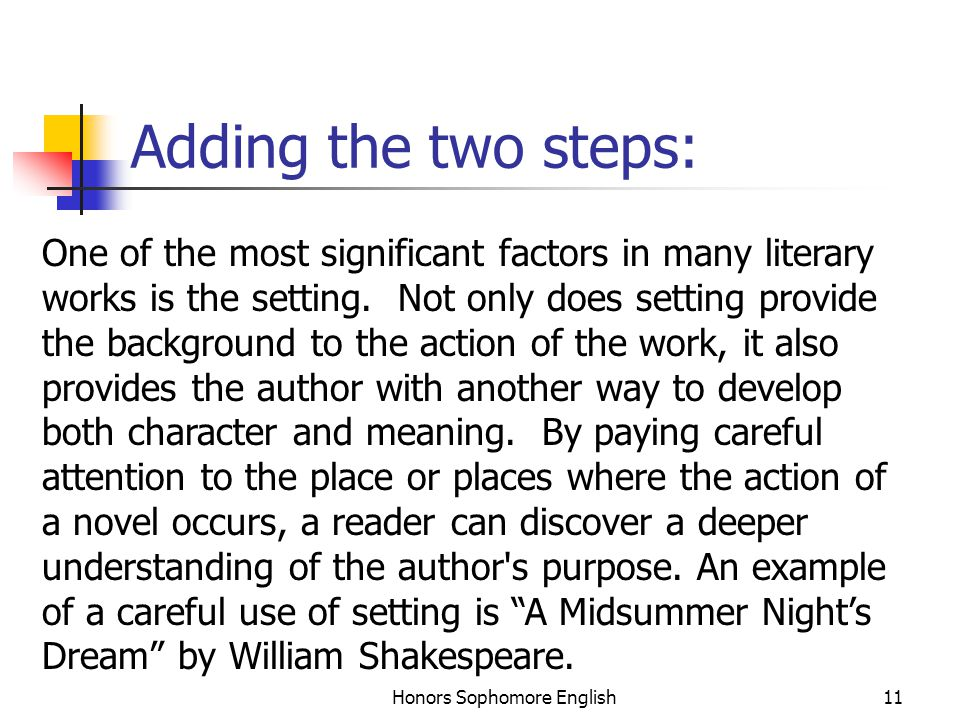 Honors Sophomore English11 Adding the two steps: One of the most significant factors in many literary works is the setting.