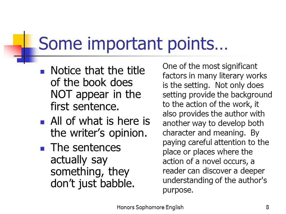 Honors Sophomore English8 Some important points… Notice that the title of the book does NOT appear in the first sentence. All of what is here is the w