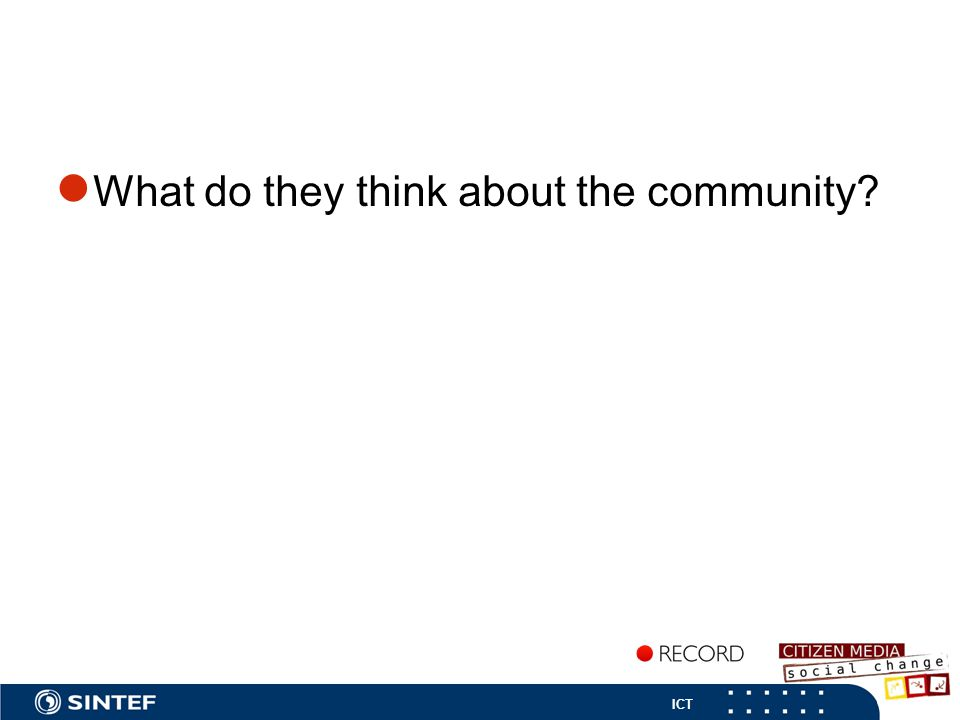 ICT ● What do they think about the community