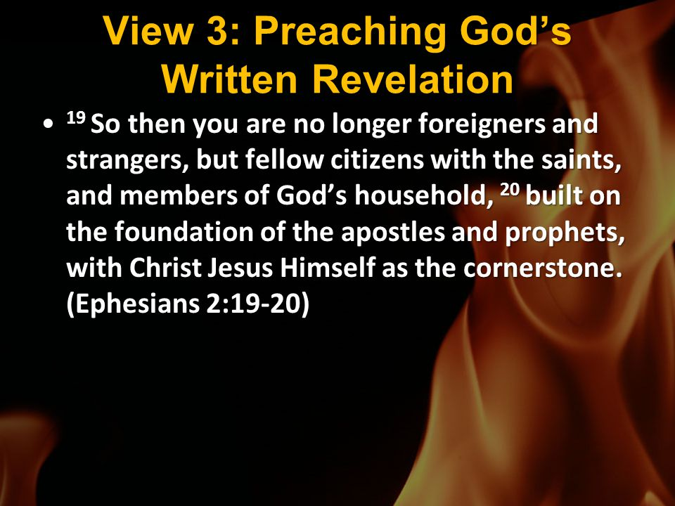 View 3: Preaching God's Written Revelation 19 So then you are no longer foreigners and strangers, but fellow citizens with the saints, and members of