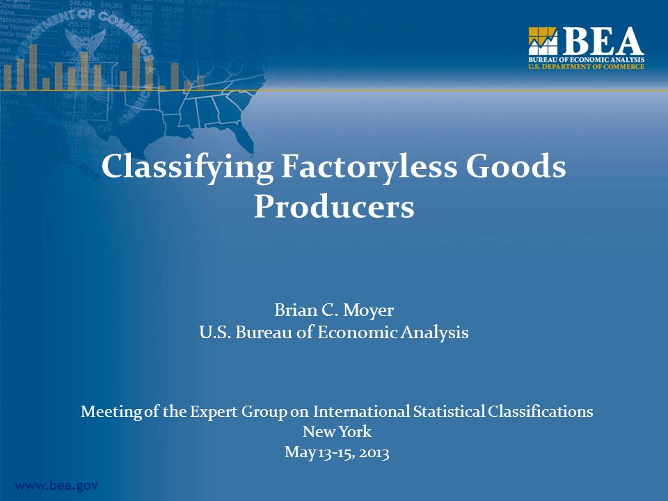 www.bea.gov Classifying Factoryless Goods Producers Brian C.