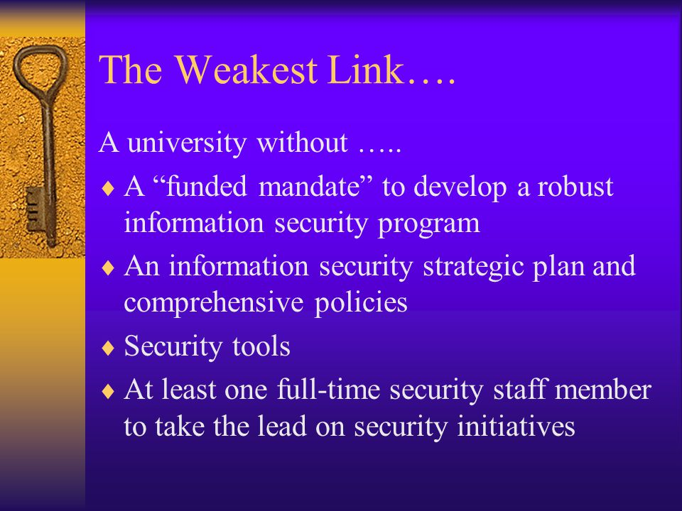 The Weakest Link…. A university without …..