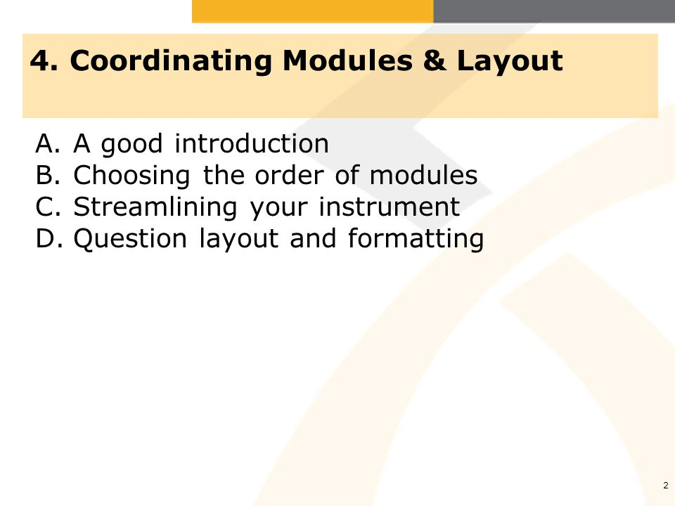 2 A.A good introduction B.Choosing the order of modules C.Streamlining your instrument D.Question layout and formatting