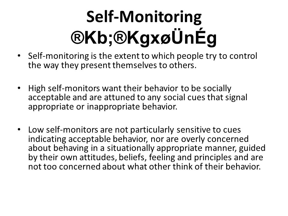 Self-Monitoring ®Kb;®KgxøÜnÉg Self-monitoring is the extent to which people try to control the way they present themselves to others.