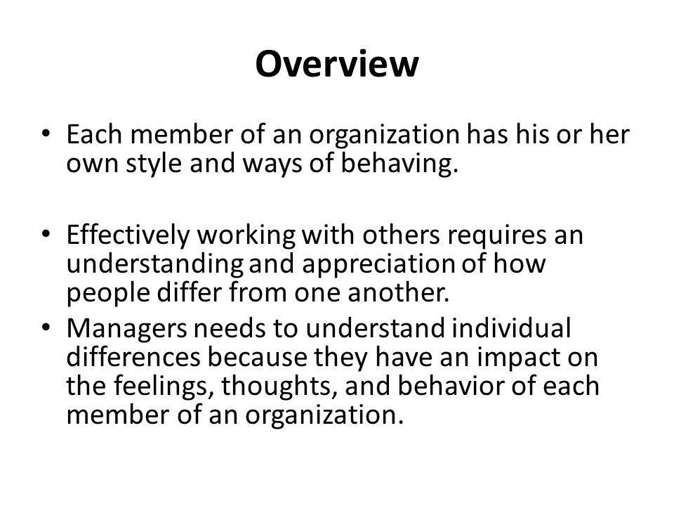 Overview Each member of an organization has his or her own style and ways of behaving.