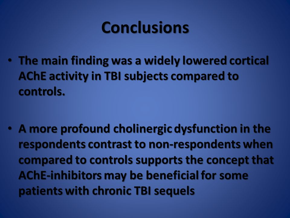 Conclusions The main finding was a widely lowered cortical AChE activity in TBI subjects compared to controls. The main finding was a widely lowered c