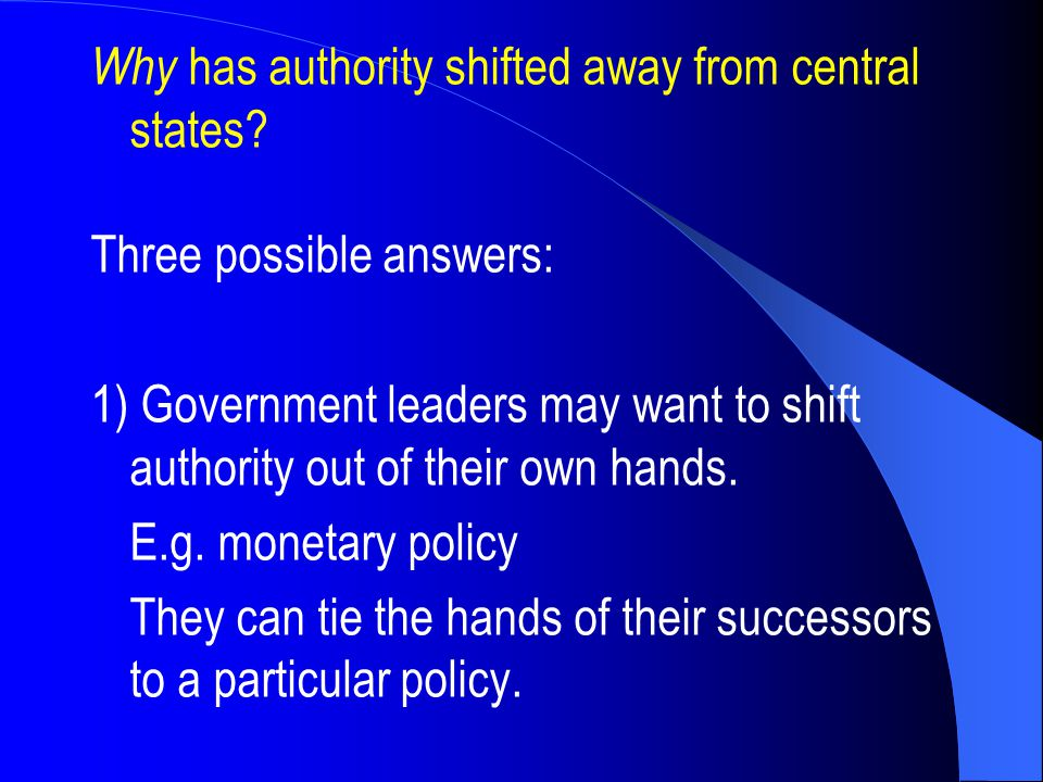 Why has authority shifted away from central states.